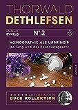 Homöopathie als Urprinzip - Heilung und das Resonanzgesetz: Band 2