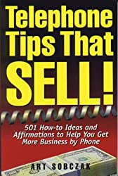 Telephone Tips That Sell: 501 How-To Ideas and Affirmations to Help You Get More Business by Phone