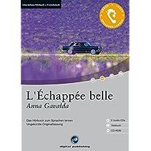 L'Échappée belle: Das Hörbuch zum Sprachen lernen.Ungekürzte Originalfassung / 2 Audio-CDs + Textbuch + CD-ROM