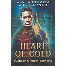 Heart of Gold (Clans of Shadow) (Volume 1) by J. A. Cipriano (2016-07-25)