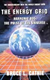 Energy Grid: Harmonic 695 the Pulse of the Universe (Lost Science (Adventures Unlimited Press))