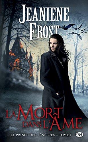 La Mort dans l'âme: Le Prince des ténèbres, T1 par [Frost, Jeaniene]
