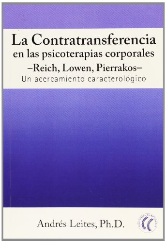 La Contratransferencia En Las Psicoterapias Corporales (Psicología clínica)
