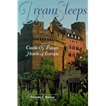 Dream Sleeps: Castle and Palace Hotels of Europe