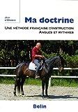 Ma doctrine - Une méthode françaised'instruction, angles et ryhtmes de Jean d' Orgeix (16 janvier 2006) Broché - 16/01/2006