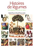 Histoires de légumes - Des origines à l'orée du XXIe siècle