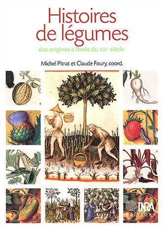 Histoires de légumes : Des origines à l'orée du XXIe siècle