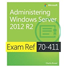 Exam Ref 70-411 Administering Windows Server 2012 R2 (MCSA) by Charlie Russel (2014-07-03)