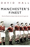 Manchester's Finest: How the Munich air disaster broke the heart of a great city