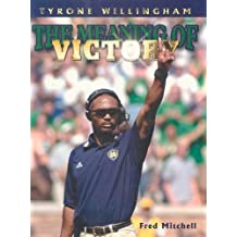 Tyrone Willingham: The Meaning of Victory by Fred Mitchell (2003-09-01)