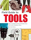 Best Hand Trades Gifts For Fathers - Field Guide to Tools: How to Identify Review