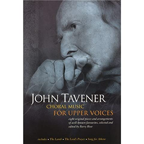 John Tavener: Choral Music For Upper Voices. Sheet Music for