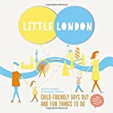 Little London: Child-Friendly Days Out and Fun Things to Do by Sunshine Jackson (2014-06-01)