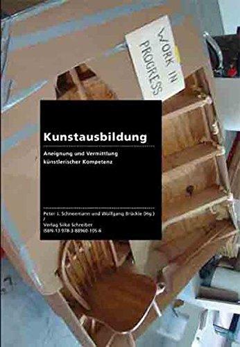 KUNSTAUSBILDUNG: Aneignung und Vermittlung künstlerischer Kompetenz