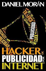 posicionar pagina web: Hacker de Publicidad Por Internet: Multiplica tu Tráfico en 30 días (Hacker de M...