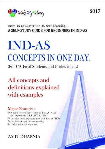 MakeMyDelivery IND-AS Concepts in one day for CA Final Students and Professionals (Hardbound) By Amit Dharnia Edition July 2017