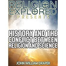 History of the Conflict Between Religion and Science (Religion Explained)