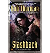 [Slashback] [by: Rob Thurman]