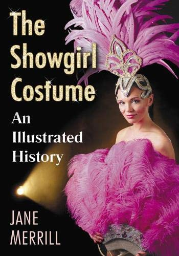 London Burlesque Kostüm - The Showgirl Costume: An Illustrated History