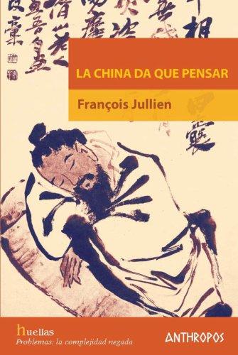 La china da que pensar por François Jullien