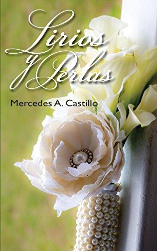 Lirios y Perlas por Mercedes Castillo