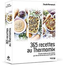 365 recettes au Thermomix : Des plus simples aux plus créatives pour les soirs de semaine ou pour le week-end