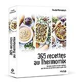 365 recettes au Thermomix - Des plus simples aux plus créatives pour les soirs de semaine ou pour le week-end