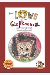 BriseBuch / Der Löwe in der Gießkanne: Zwei Geschichten in einem Band Taschenbuch