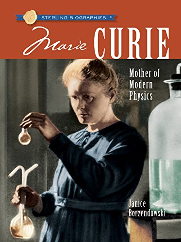 Marie Curie: Mother of Modern Physics (Sterling Biographies) par Janice Borzendowski