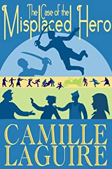 The Case of the Misplaced Hero (English Edition) di [LaGuire, Camille]