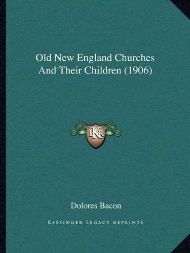 Old New England Churches and Their Children (1906)