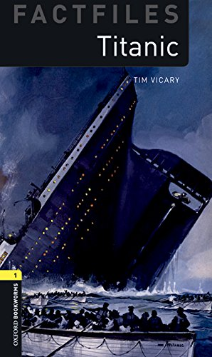 Oxford Bookworms Library Factfiles: Oxford Bookworms 1. Titanic MP3 Pack por Tim Vicary