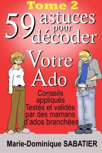59 astuces pour decoder votre ado par Marie-Dominique Sabatier