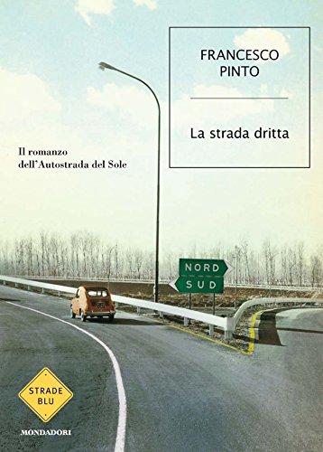 La strada dritta (Strade blu)