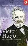 Victor Hugo, Celui Qui Pense a Autre Chose par Gasiglia-Laster