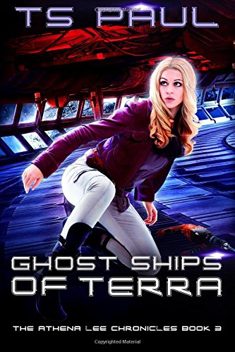 Ghost Ships of Terra: Volume 3 (Athena Lee Chronicles)