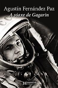 A viaxe de Gagarin par Agustín Fernandez Paz