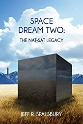 Space Dream Two:: The Nat-Sat Legacy