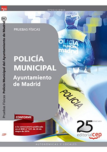 Policía Municipal Ayuntamiento de Madrid. Pruebas Físicas