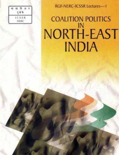 coalition-politics-in-north-east-india-rajiv-gandhi-memorial-rgi-nerc-icssr-lectures