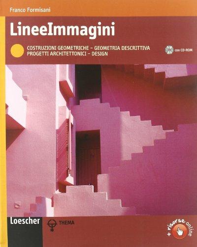 Lineeimmagini. Vol. unico. Per le Scuole superiori. Con CD-ROM. Con espansione online