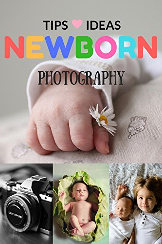 Tips and Ideas: The New Parent's Guide to Posing ,Shooting Prop Tips & Tricks Made Easy for Best Photo Your Baby Kids Children (English Edition) (Fotografie Prop Ideen)
