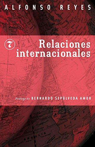 Relaciones internacionales (Coleccion Capilla Alfonsina) por Alfonso Reyes