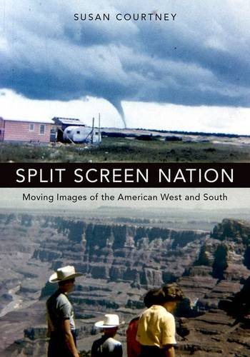 split-screen-nation-moving-images-of-the-american-west-and-south