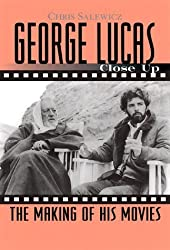 George Lucas: Close Up: The Making of His Movies (Close-Up Series) by Chris Salewicz (1999-04-07)