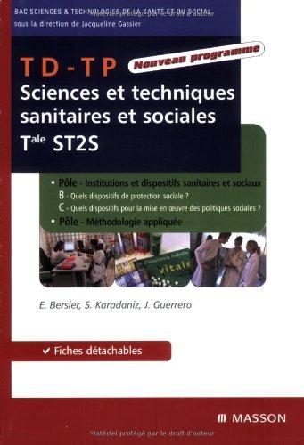 TD-TP Sciences et techniques sanitaires et sociales Tle ST2S : Pôles B-C + pôle méthodologie appliquée