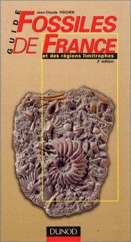 Guide des fossiles de France et des rgions limitrophes