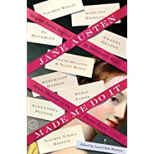 Jane Austen Made Me Do It: Original Stories Inspired by Literature's Most Astute Observer of the Human Heart by Adriana Trigiani (2011-10-11)