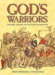 God's Warriors: Crusaders, Saracens and the battle for Jerusalem