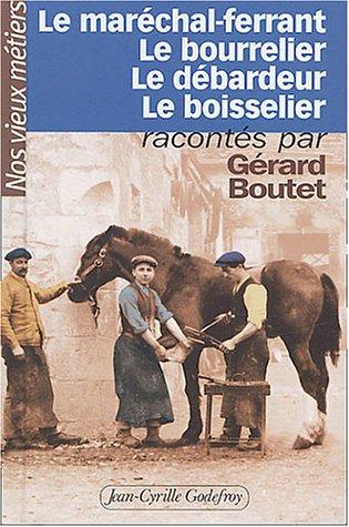 Nos vieux métiers, tome 2 : Le Maréchal-ferrant - Le Bourrelier - Le Débardeur - Le Boisselier